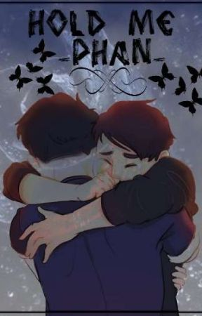 HOLD ME (PHAN) by Kirsty12Juuzou