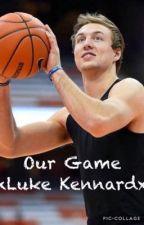 Our Game                               xLuke Kennardx by pmxbeanz
