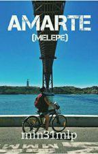 ~2~ AMARTE    (melepe) by min31mlp