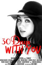 30 Days with you by I_am_a_badgirl