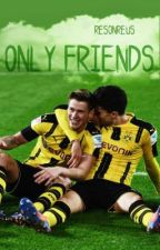 only friends|e.durm&m.bartra by reasonreus