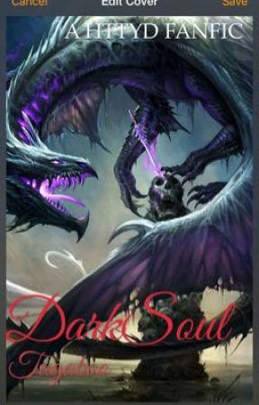 •HTTYD FANFIC• DarkSoul by tugabo_
