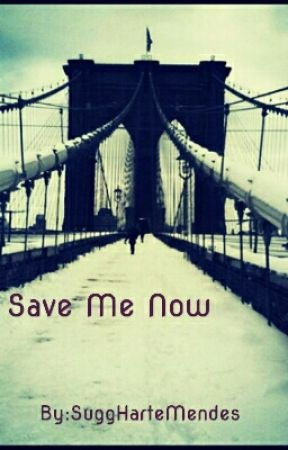 Save Me Now // Joe Sugg FanFic by SuggHarteMendes