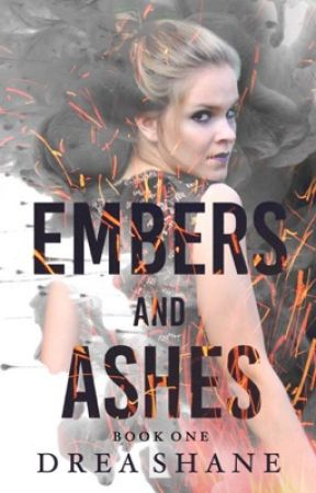Embers and Ashes (Book One of The Ashes Trilogy) by dreashane