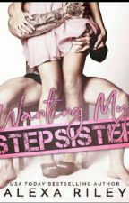 Wanting My Stepsister -Alexa Riley.  by lillydejesus