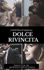 Dolce Rivincita #Wattys2017 by SweetCreation94