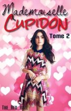Mademoiselle Cupidon [En cours] by The_Red_Roze