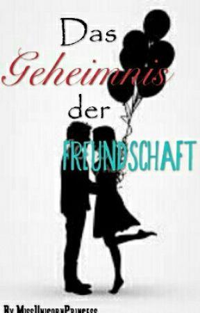 Das Geheimnis Der Freundschaft by MissUnicornPrincess