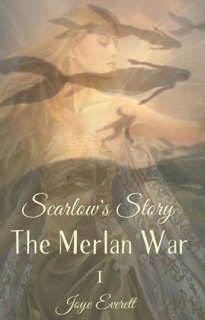 Scarlow's Story: The Merlan War - Book One (#TheWattys2017) by medievalmaide715