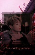 「Yes, daddy please」 ;+ j. jkk by mintaeung