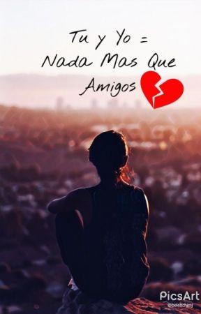 Tu y Yo = Nada Mas Que Amigos  [Editando] by BeleNs7u7