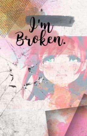 Im Broken by heather71204