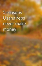 5 reasons Usana reps never make money by glove96gum