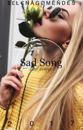 Sad Song by selenagomendes