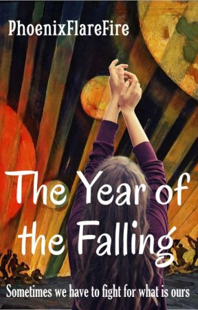 The Year Of The Falling by PhoenixFlareFire