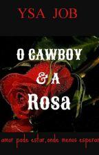 O Cawboy e a Rosa. by ysajob