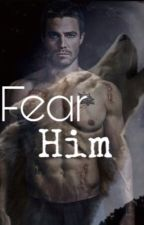 Fear Him by Mirandaaajeanne