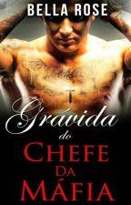 Grávida do Chefe da Máfia by Tatyana26061995