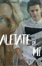 Alejate de Mi |Ruggentina|[Pausada] by _RuggesconiMyLaif_