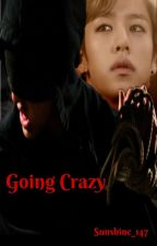 Going Crazy - BangDae (OS) by Sunshine_147