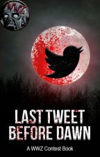 Last Tweet Before Dawn: A WWZ Contest Book by WalkingWithZombies