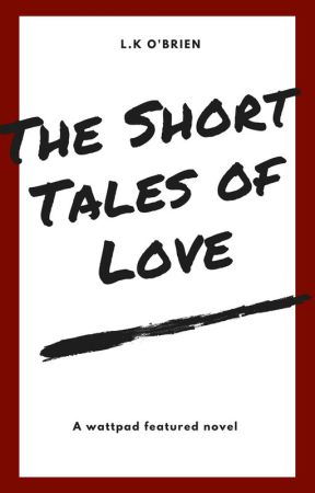 The Short Tales of Love by lk_obrien