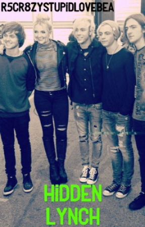Hidden Lynch•An R5 Fanfiction (COMPLETED) by hansololivinyolo_R5