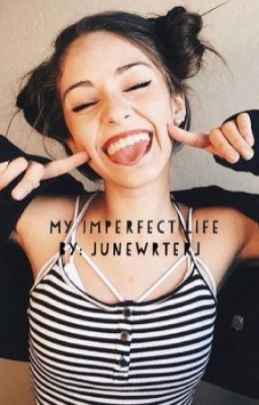 My Imperfect Life by JuneWriterJ