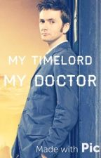 My Timelord, My Doctor. by hellokatie9