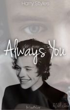 Always You by LoveMyHazz
