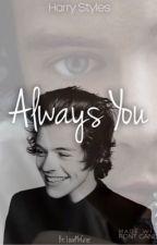 Always You by LoveMyHazz