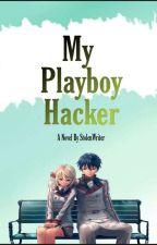 My Playboy Hacker [ KinDra 1 ] by StolenWriter