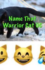 Name That Warrior Cat OC  by Warrior_Cats_FTW