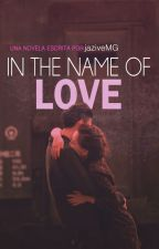 In the name of love by Jazive2000
