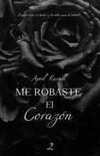 Me Robaste el Corazón  by AprilRussel123