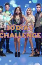 30 Días Challenge | Soy Luna (TERMINADA) by MikellaAndrade