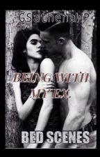 Being with my EX bed scenes by GSathenaWP