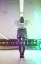 Ingerii nu au voie să iubeasca... by Angels_books