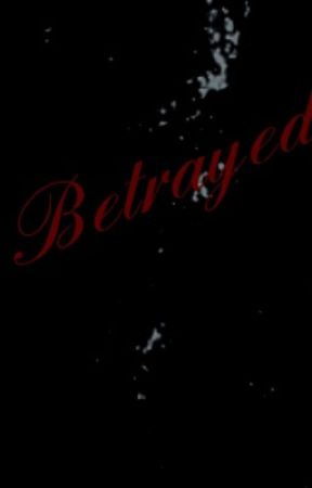 Betrayed  by diddy_productions146