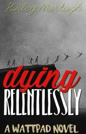 Dying Relentlessly [#1 in the 'Men Love Too' series] by OfficiallyStrange