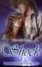 Shock by MyLovelyWriter