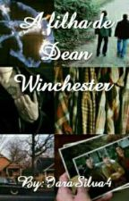 A Filha De Dean Winchester by IaraSilva4