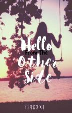 Hello From The Other Side by piaxxxi