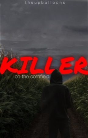 Killer on the Corn Field by StupidIdeas_