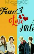 True love Hates?! by MikaelaXXD