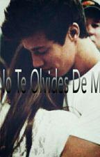 No Te Olvides De Mí by YulieWazozkiXD