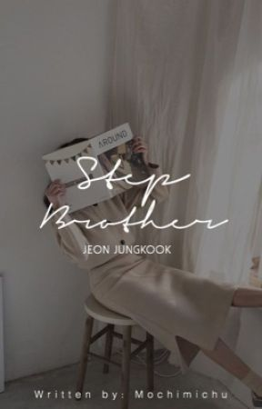 Step Brother ~ Jeon JungkookxReader {COMPLETED} by MochiMichu