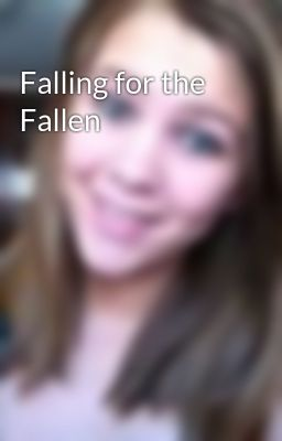 Falling for the Fallen