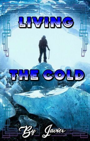 Living The Cold (Completed) by JavierJ1913