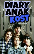 Diary Anak Kost • [5SOS a.u] by Lashtonhemwinaf